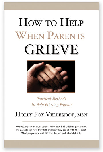 How To Help When Parents Grieve, Holly Fox Vellekoop, MSN - Blue Note Publications, Inc