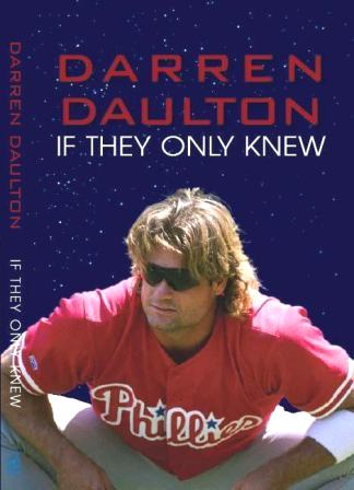 If They Only Knew, Darren Daulton - Blue Note Publications, Inc
