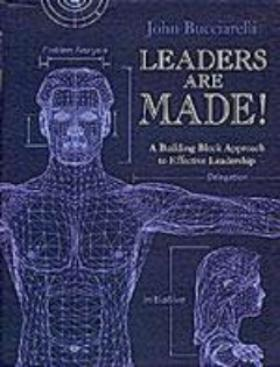 Leaders Are Made, John Bucciarelli - Blue Note Publications, Inc