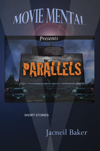 Movie Mental Presents: Parallels, Jacneil Baker - Blue Note Publications, Inc
