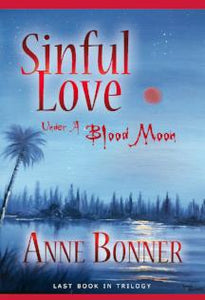 Sinful Love, Under A Blood Moon, Anne Bonner - Blue Note Publications, Inc