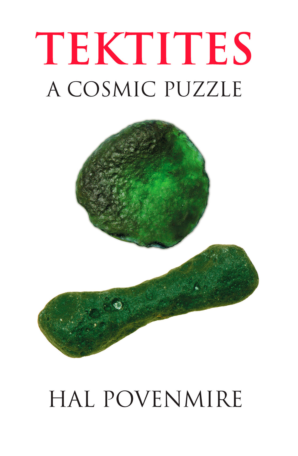 Tektites A Cosmic Puzzle, Hal Povenmire - Blue Note Publications, Inc
