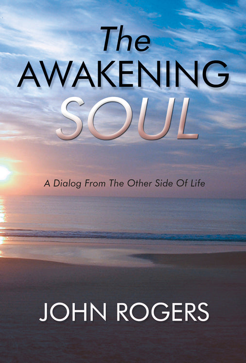 The Awakening Soul, John Rogers - Blue Note Publications, Inc