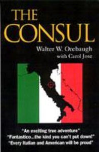 The Consul, Walter W. Orebaugh with Carol Jose - Blue Note Publications, Inc