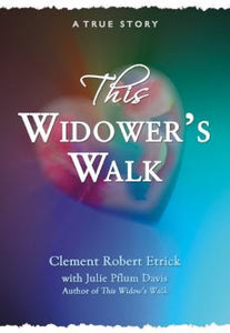This Widower's Walk, Clement Etrick - Blue Note Publications, Inc