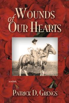 Wounds Of Our Hearts, Patrick D. Grengs - Blue Note Publications, Inc