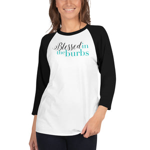 Blessed In The Burbs 3/4 sleeve Raglan Shirt