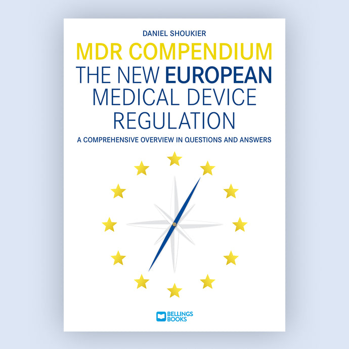 MDR COMPENDIUM - THE NEW EUROPEAN MEDICAL DEVICE REGULATION (A comprehensive overview in questions and answers)