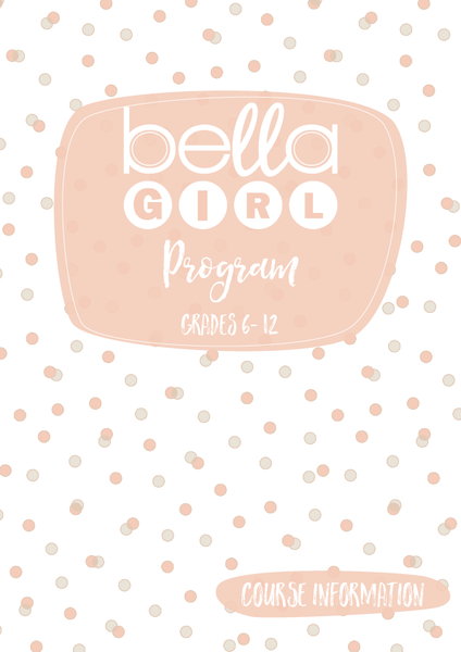 Bella Girl Program - Grades 6-12 *Updated