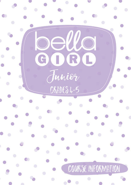 Bella Girl Junior - Grades 4-5