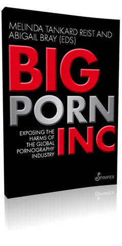 Big Porn Inc - Exposing the Harms of the Global Pornography Industry