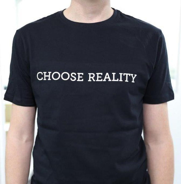 """Choose Reality"" T Shirt"