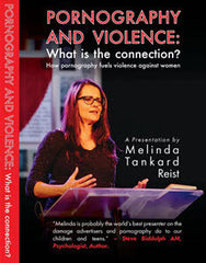 DVD: Pornography & Violence: What is the connection? - A presentation by Melinda Tankard Reist