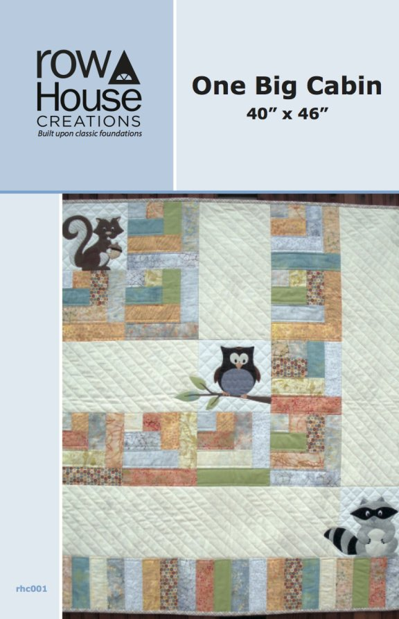 RHC 001 -One Big Cabin Quilt Pattern by Row House Creations