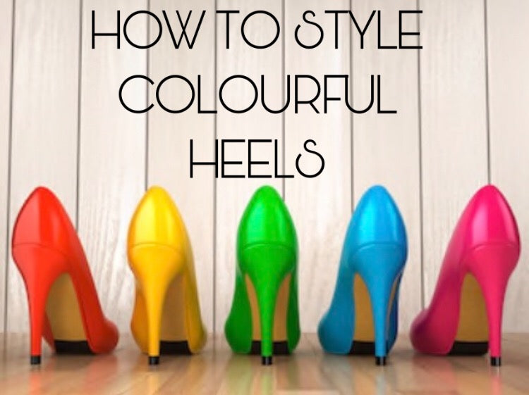 HOW TO STYLE COLOURFUL HEELS