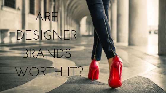 ARE DESIGNER BRANDS WORTH IT?