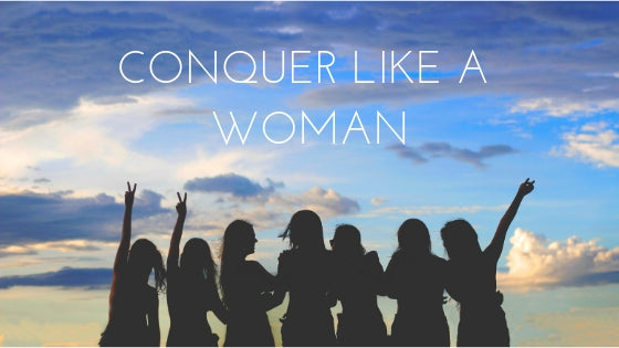 Conquer Like A Woman
