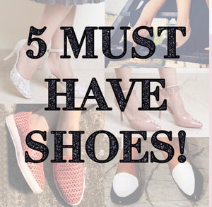 5 MUST HAVE SHOES IN EVERY GIRLS WARDROBE!