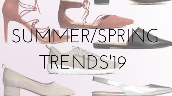 SUMMER/ SPRING SHOE TRENDS'19