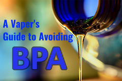 A Vaper's Guide to Avoiding BPA