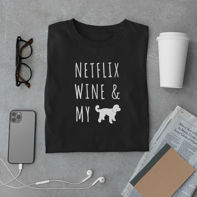 Netflix, Wine, & My Dog (Your Breed)