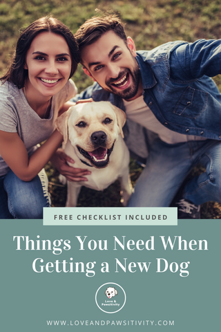 Things You Need When Getting a New Dog Checklist Inclued