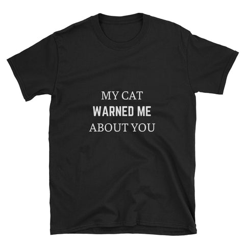 My Cat Warned Me About You | Softstyle Euro-fit Tee | Unisex