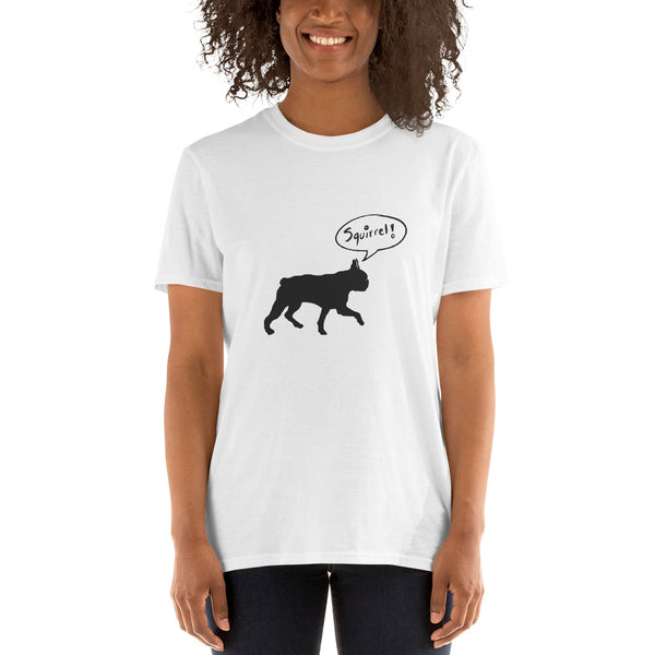 Boston Terrier - Squirrel! | Softstyle Euro-fit Tee | Unisex