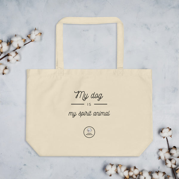 My Dog is My Spirit Animal | Large Eco Tote Bag