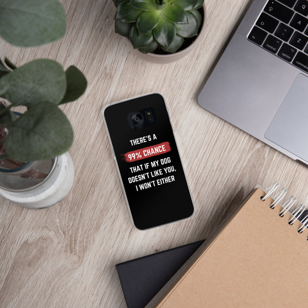 99% Chance - Dog | Samsung Galaxy Phone Case
