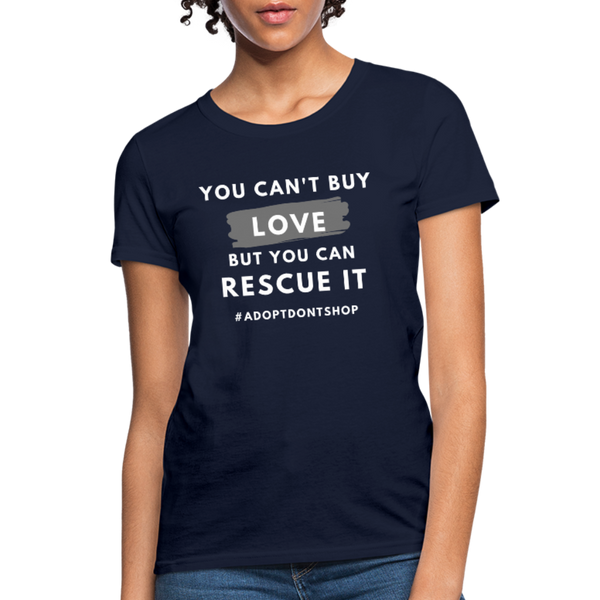 You Can't Buy Love | Comfort Tee | Women - Love & Pawsitivity