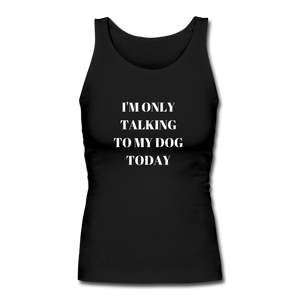 I'm Only Talking to My Dog | Comfort Tank Top | Women - Love & Pawsitivity