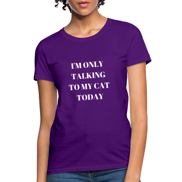 I'm Only Talking to My Cat | Comfort Tee | Women - Love & Pawsitivity