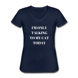 I'm Only Talking to My Cat | V-Neck Tee | Women - Love & Pawsitivity