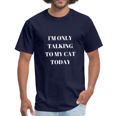 I'm Only Talking to My Cat | Comfort Tee | Men - Love & Pawsitivity
