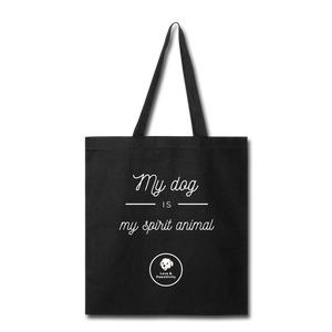 My Dog is My Spirit Animal | Tote Bag - Love & Pawsitivity