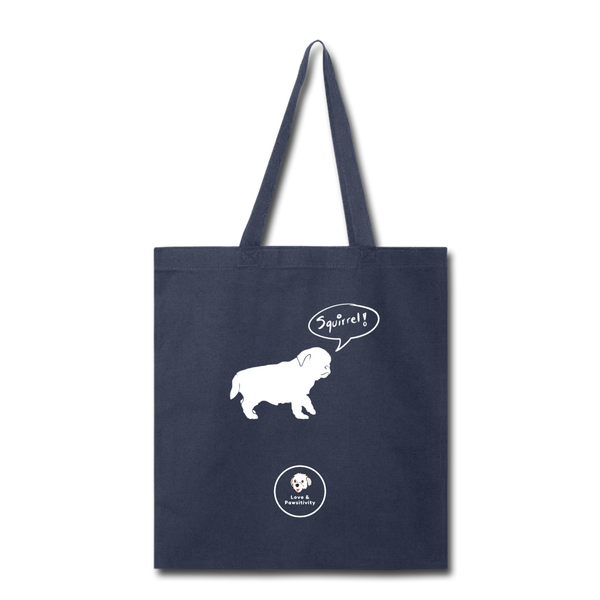Squirrel! - Pug | Tote Bag - Love & Pawsitivity