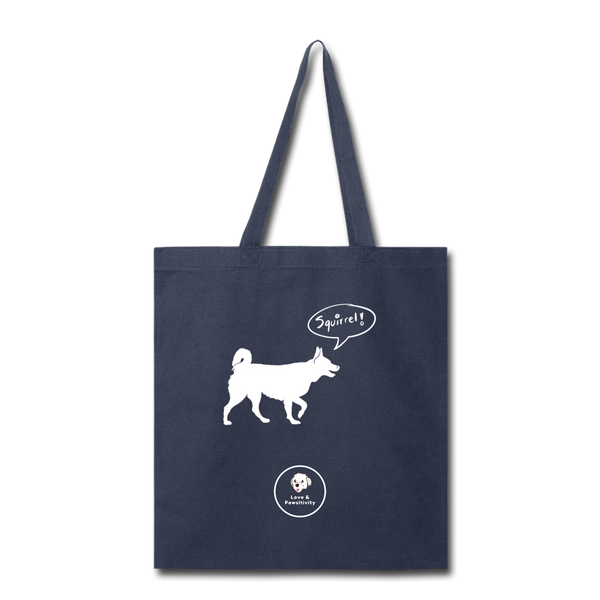 Squirrel! - Husky | Tote Bag - Love & Pawsitivity