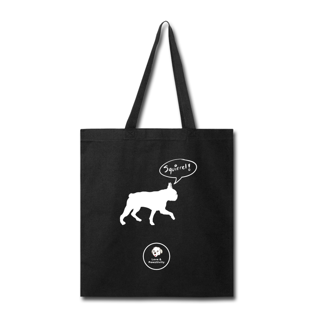 Squirrel! - Boston Terrier | Tote Bag - Love & Pawsitivity
