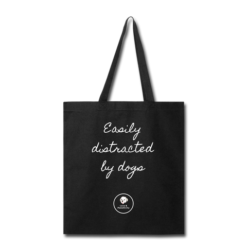 Easily Distracted by Dogs | Tote Bag - Love & Pawsitivity
