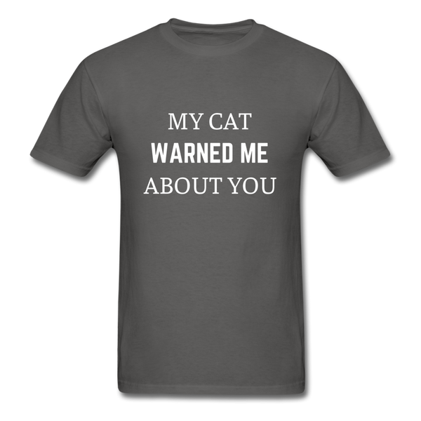 My Cat Warned Me About You | Comfort Tee | Men - Love & Pawsitivity