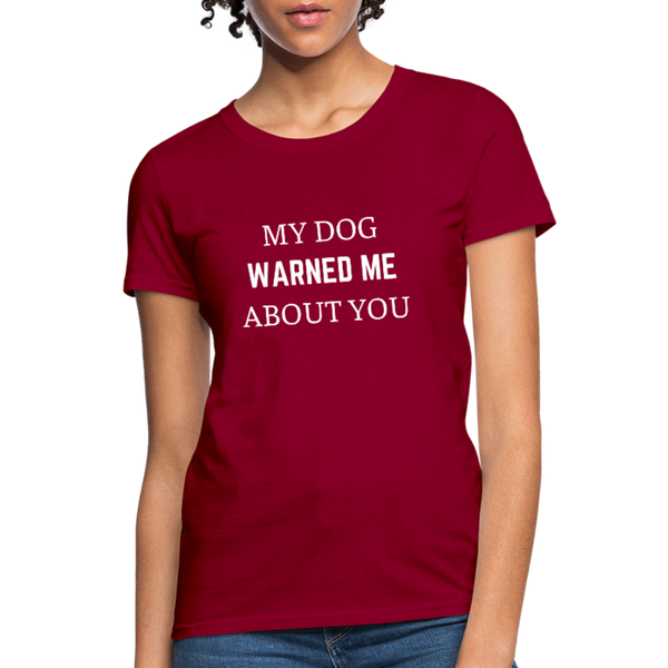My Dog Warned Me About You | Comfort Tee | Women - Love & Pawsitivity