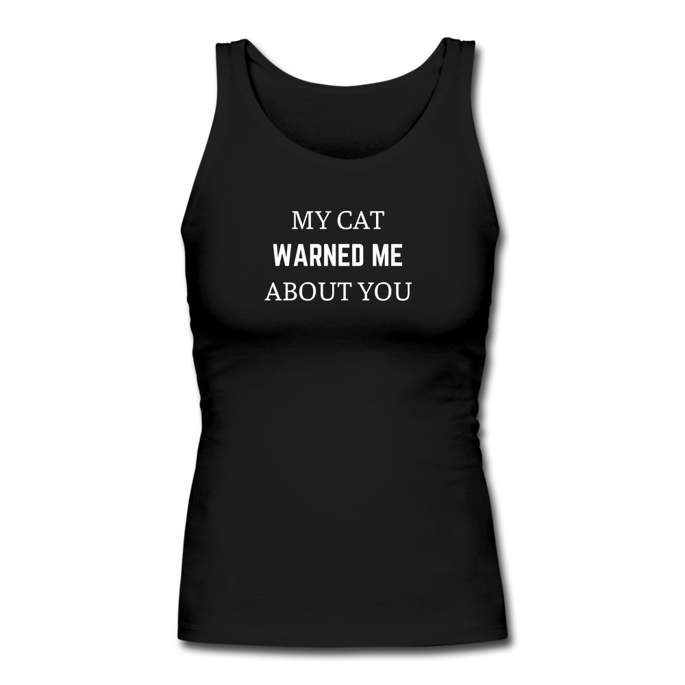 My Cat Warned Me About You | Comfort Tank Top | Women - Love & Pawsitivity