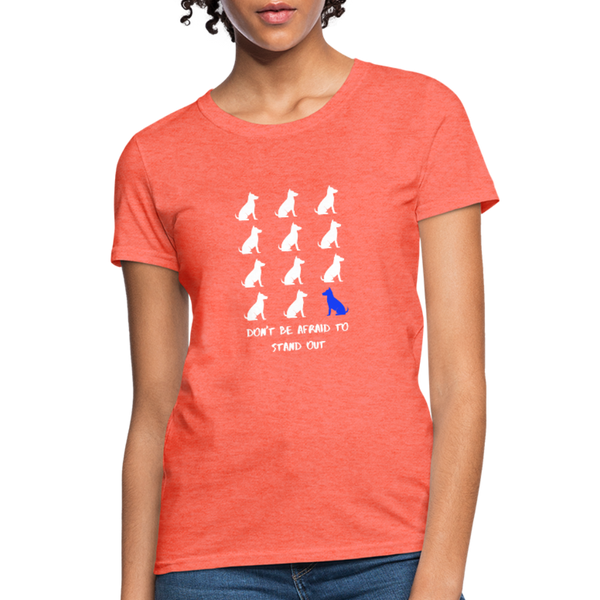 Stand Out - Dogs | Comfort Tee | Women - Love & Pawsitivity