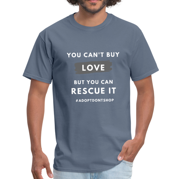 You Can't Buy Love | Comfort Tee | Men - Love & Pawsitivity