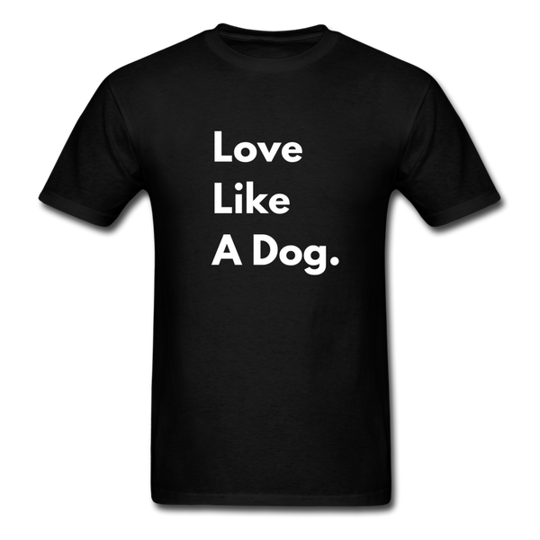 Love Like a Dog | Comfort Tee | Men - black