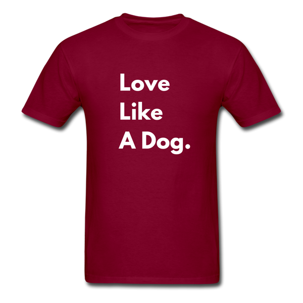 Love Like a Dog | Comfort Tee | Men - burgundy