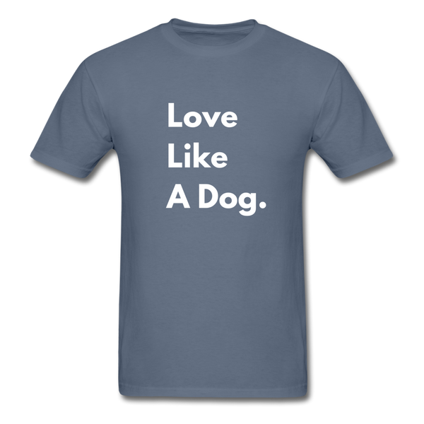 Love Like a Dog | Comfort Tee | Men - denim