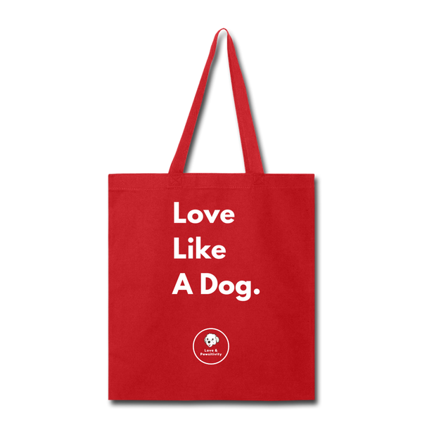 Love Like a Dog | Tote Bag - red