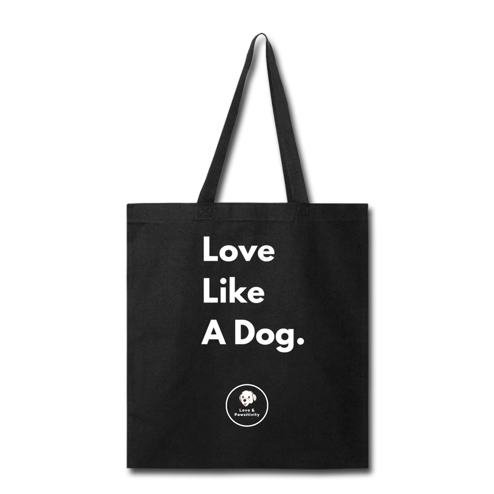 Love Like a Dog | Tote Bag - black